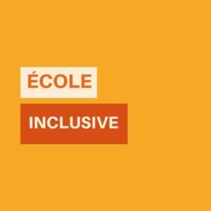 école inclusive inclusion