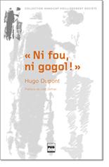 Ni fou ni gogol, de Hugo Dupont