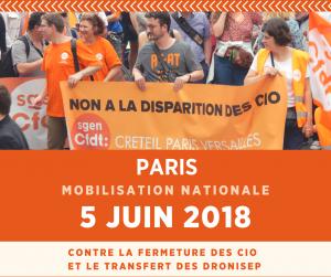 5 juin 2018 : journée de mobilisation nationale contre la fermeture des CIO et le transfert des DRONISEP aux Régions...