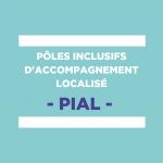 Pôles inclusifs d'accompagnement localisé - PIAL