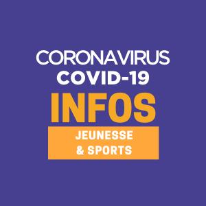 Covid-19 : les informations pour Jeunesse et Sports