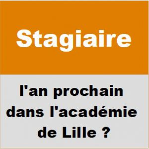 Stagiaire l'an prochain dans l'académie de Lille ?