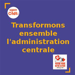 Elections professionnelles 2018 : tranformons ensemble l'administration centrale