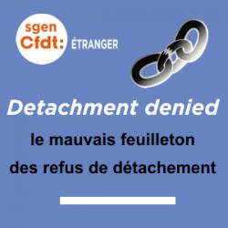 Detachment denied, le mauvais feuilletion des refus de détachement