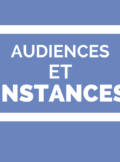 audiences et instances